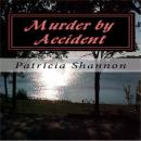 Murder by Accident, Patricia Shannon