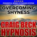 Overcoming Shyness: Hypnosis Downloads, Craig Beck