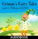 Grimm's Fairy Tales - Retold in One-Syllable Words, Jacob & Wilhelm Grimm, Wilhelm Grimm, Jacob Grimm