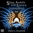 Stay Awhile and Listen: How Two Blizzards Unleashed Diablo and Forged a Video-Game Empire - Book I Audiobook