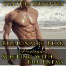 Romance: Billionaire Bear Prologue: Sleeping with The Enemy (Bear Shifter Series), Cynthia Mendoza