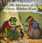 Adventures of Danny Meadow Mouse, Thornton W. Burgess