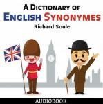 Dictionary of English Synonymes, Richard Soule