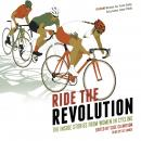 Ride the Revolution - The Inside Stories from Women in Cycling, Suze Clemitson