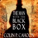 Man with the Black Box, Colin P. Cahoon