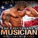 Military Romance: The Lieutenant's Musician, Kathleen Hope