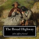 The Broad Highway. A Romance of Kent Audiobook