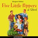 Five Little Peppers at School, Margaret Sidney