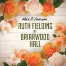 Ruth Fielding at Briarwood Hall Audiobook