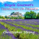 Bicycle Gourmet's Treasures of France - Book One, Christopher Strong