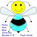 Pete the Bee: Books 1-5, Paul Cook