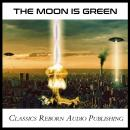 Moon is Green, Classics Reborn Audio Publishing