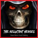Reluctant Heroes, Classics Reborn Audio Publishing