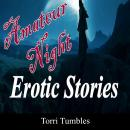 Amateur Night Erotic Stories, Torri Tumbles