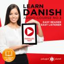 Learn Danish - Easy Reader - Easy Listener - Parallel Text - Audio Course No. 3 - The Danish Easy Reader - Easy Audio Learning Course, Polyglot Planet