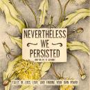 Nevertheless We Persisted Audiobook