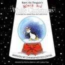 Barry the Penguin's Black and White Christmas, Rachel Bellman, John-Victor , Lesley Ross
