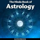 The Hindu Book of Astrology Audiobook