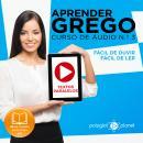 Aprender Grego - Textos Paralelos - Fácil de ouvir - Fácil de ler CURSO DE ÁUDIO DE GREGO N.o 3 - Ap Audiobook