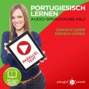 Portugiesisch Lernen: Einfach Lesen, Einfach Hören: Paralleltext: Portugiesisch Audio Sprachkurs Nr. 2 - Der Portugiesisch Easy Reader - Easy Audio Sprachkurs, Polyglot Planet