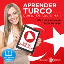 Aprender Turco - Fácil de Leer - Fácil de Escuchar - Texto Paralelo: Curso en Audio No. 1 [Learn Turkish - Easy Reader - Easy Audio - Parallel Text: Audio Course No. 1]: Lectura Fácil en Turco, Polyglot Planet