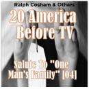 20 America Before TV - Salute To ''One Man's Family'', Ralph Cosham & Others