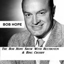 Bob Hope Show With Beethoven & Bing Crosby, Bob Hope
