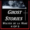Ghost Stories 4 of 5 By Walter de la Mare, Walter De La Mare