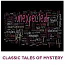 Unexpected: Mystery Story, Classic Tales of Mystery
