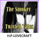 Smoker: Twisted Tales, H. P. Lovcraft