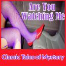 Are You Watching Me, Classic Tales of Mystery