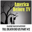 America Before TV - 'Til Death Do Us Part  #2, Classic Tales of Mystery