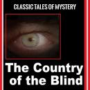 Country of the Blind, Classic Tales of Mystery