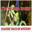 The Strange Orchid, Classic Tales of Mystery
