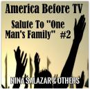 America Before TV - Salute To ''One Man's Family''  #2, Nina Salzar & Others