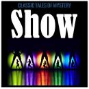 Show, Classic Tales of Mystery