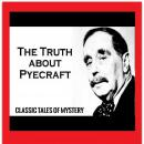 Truth about Pyecraft, Classic Tales of Mystery
