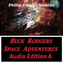 Buck Rodgers Space Adventures Audio Edition 06, Phillip Francis Nowlan