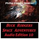 Buck Rodgers Space Adventures Audio Edition 10, Phillip Francis Nowlan