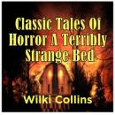 Classic Tales Of Horror A Terribly Strange Bed, Wilki Collins