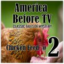 America Before TV - Chicken Feed  #2, Classic Tales of Mystery