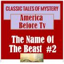 America Before TV - The Name Of The Beast  #2, Classic Tales of Mystery