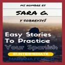 Mi Nombre es Sara G. y Sobrevivi: Short Novels in Spanish for Intermediate Level Speakers, Mariana Ferrer