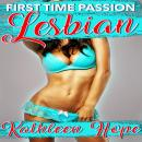 Lesbian: First Time Passion, Kathleen Hope