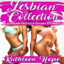 Lesbian Collection: 5 Lesbian Erotica Short Stories, Kathleen Hope