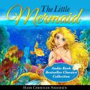 The Little Mermaid: Audio Book Bestseller Classics Collection Audiobook