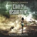 Civilly Disobedient (Calm Act Genesis), Ginger Booth