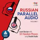Russian Parallel Audio - Learn Russian with 501 Random Phrases using Parallel Audio - Volume 1, Lingo Jump