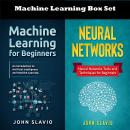 Machine Learning Box Set: 2 Books in 1 Audiobook