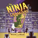 The Ninja Librarians: Sword in the Stacks Audiobook